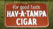 HAV-A-TAMPA Cigar hanging at History Museum in Ybor City State Museum/2015 photonews247.com