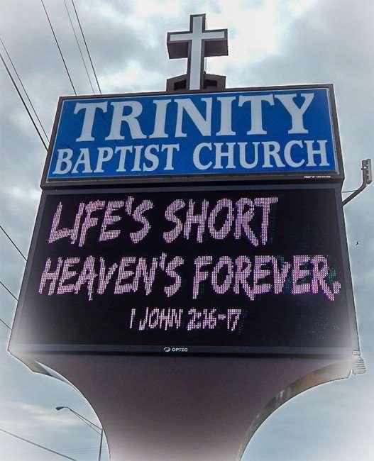 Street Sign - Life is Short Heavans Forever 1 John 216-17 at Trinity Baptist Church, Sun City Center