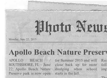June 22, 2015 Photo News 247 newspaper clipping - Apollo Beach Nature Preserves opens for summer 2015