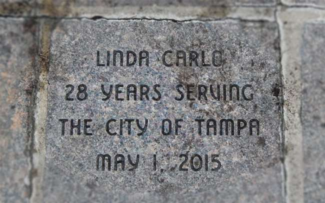 Aug 23, 2015 - Brick on The Riverwalk dedicated to Linda Carlo for serving Tampa 28 years/photonews247.com