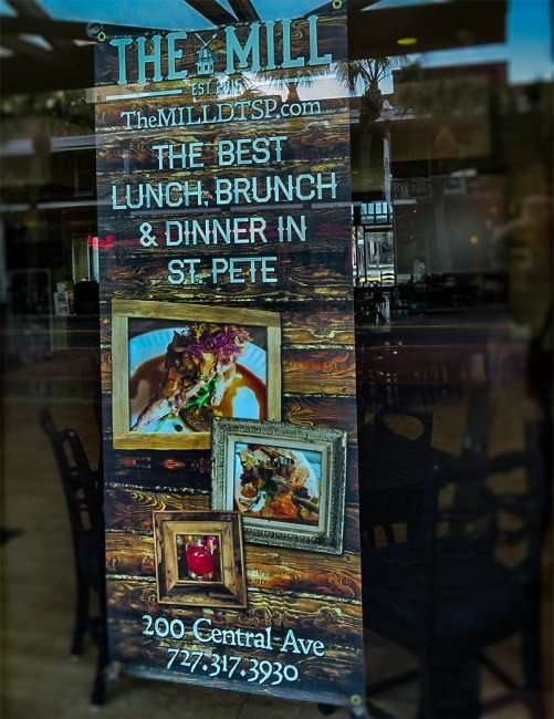 Feb 21, 2016 - Poster in window The Mill Restaurant best lunch, brunch, dinner in St. Pete/photonews247.com